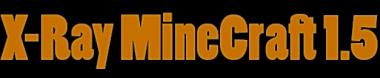Скачать X-Ray для minecraft 1.5.2 бесплатно
